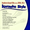 Karaoke Style:Southern Gospel Hits 2000's Vol. One
