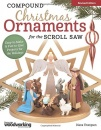 Compound Christmas Ornaments for the Scroll Saw, Revised Edition: Easy-to-Make & Fun-to-Give Projects for the Holidays