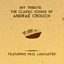 My Tribute: The Classic Songs of Andrae Crouch image